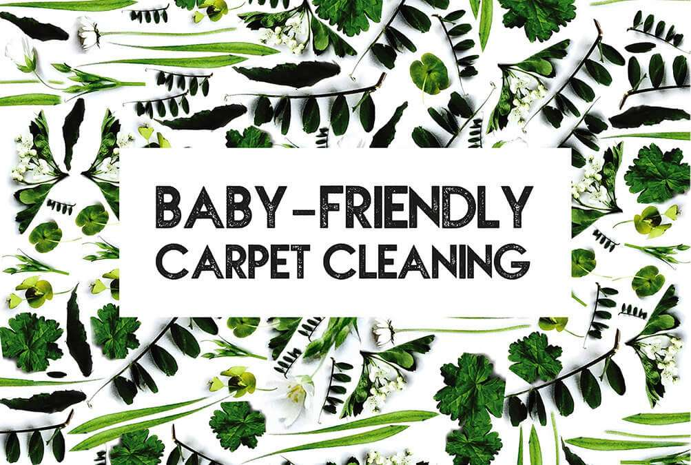 Baby Friendly Carpet Cleaning