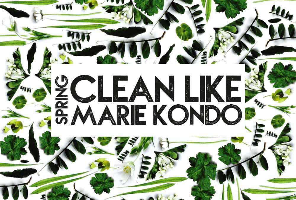 Spring Cleaning Tips for Fans of Marie Kondo