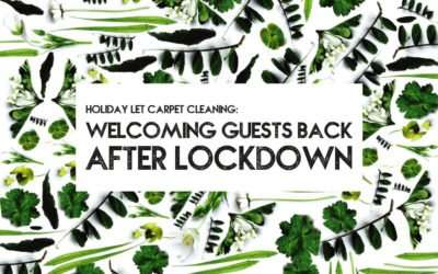 Holiday Let Carpet Cleaning: Welcoming Guests Back After Lockdown
